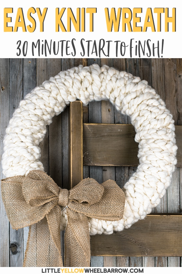 Make this rustic wreath in less than 30 minutes without any tools!  We show you the quick step by step process to make a chunky knit wreath for your winter decorating.  Add a bit of farmhouse charm to your holiday decorations.  These also make a great gift.  #holidaydecorations #rusticwreath #christmaswreath #winterdecorations #diywreath #yarnprojects #knittedwreath #chunkyknit